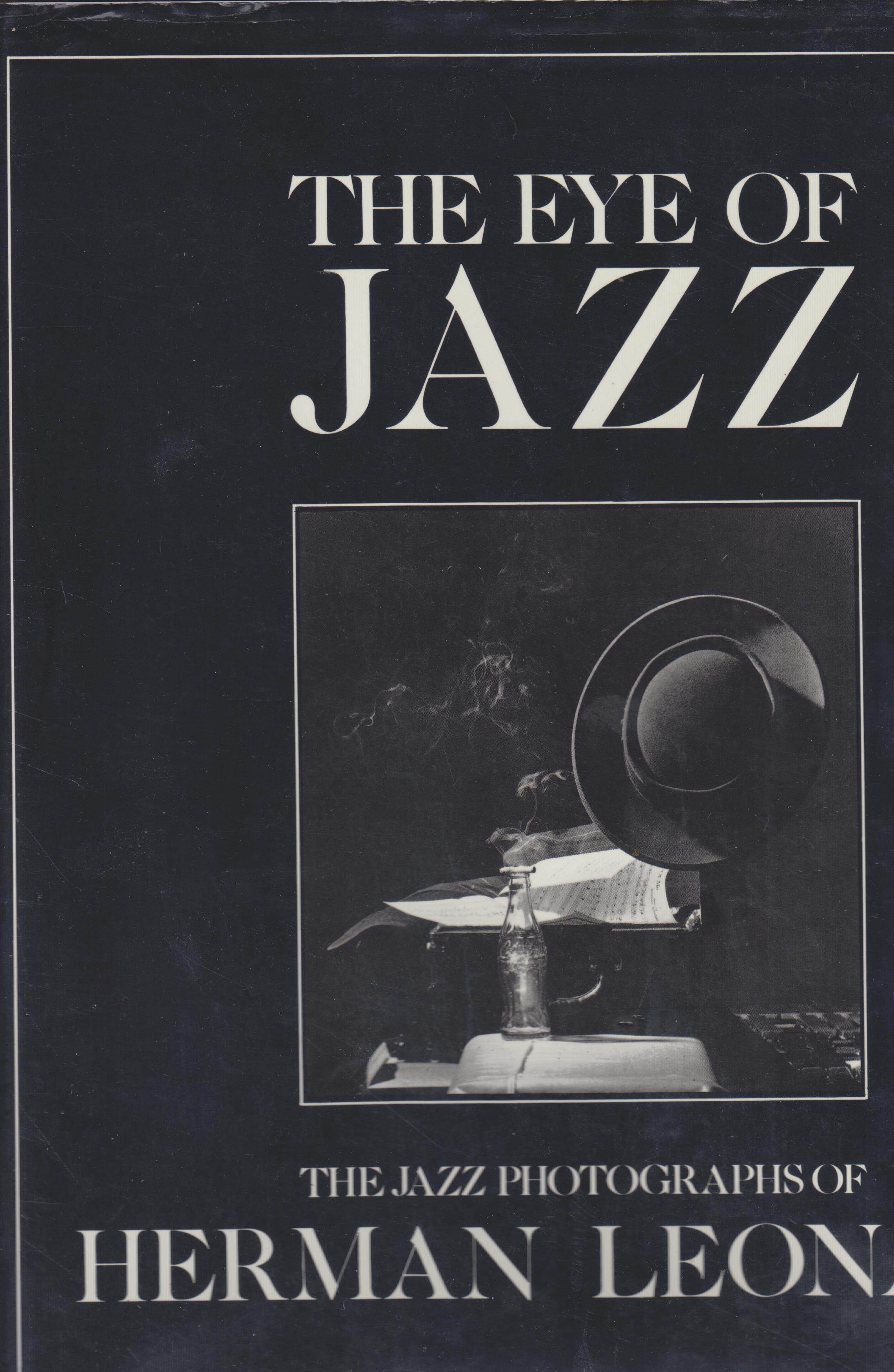 Image for The Eye of Jazz. [Cover Title: the Jazz Photographs of Herman Leonard]