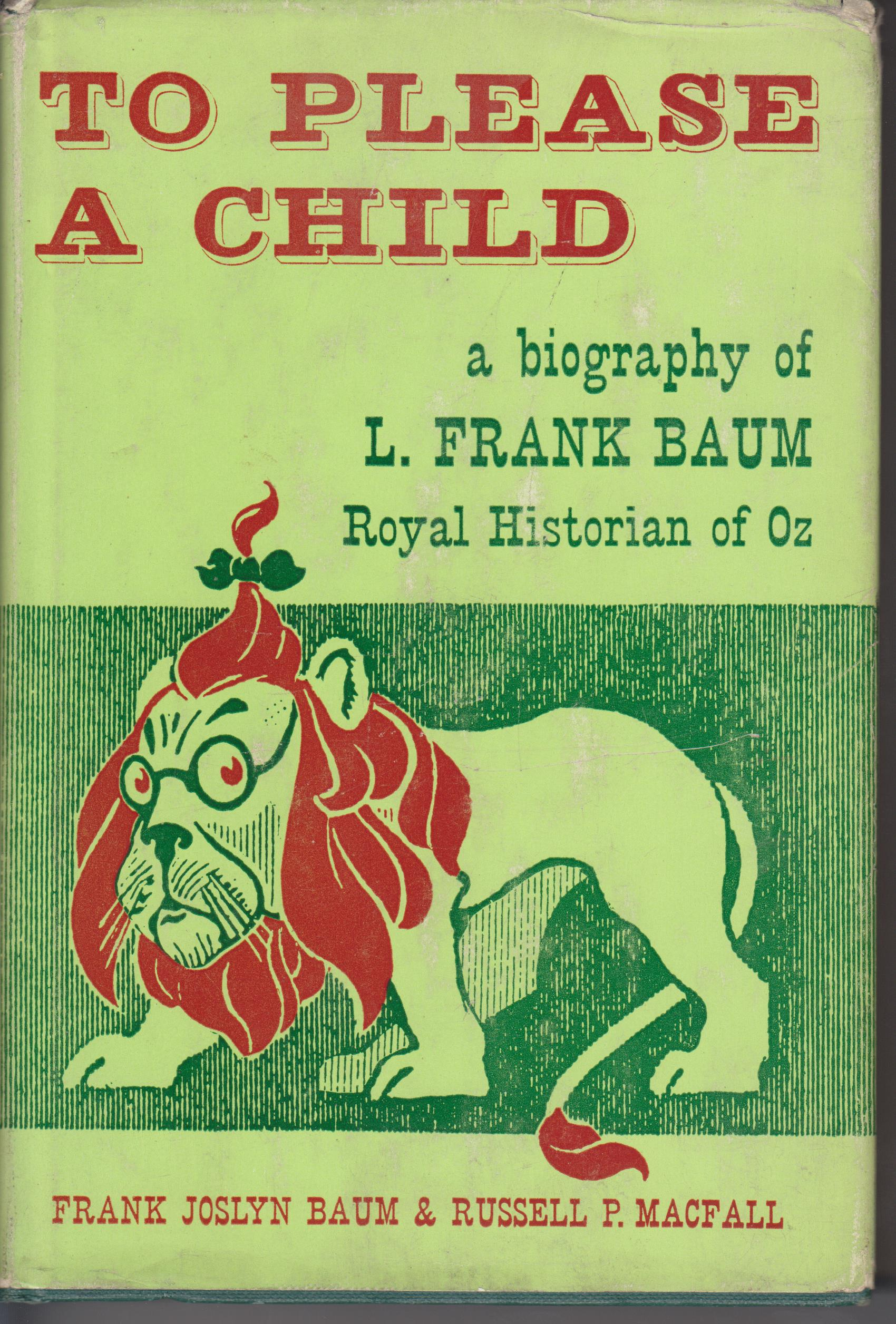 Image for To Please a Child. a Biography of L. Frank Baum, Royal Historian of Ox