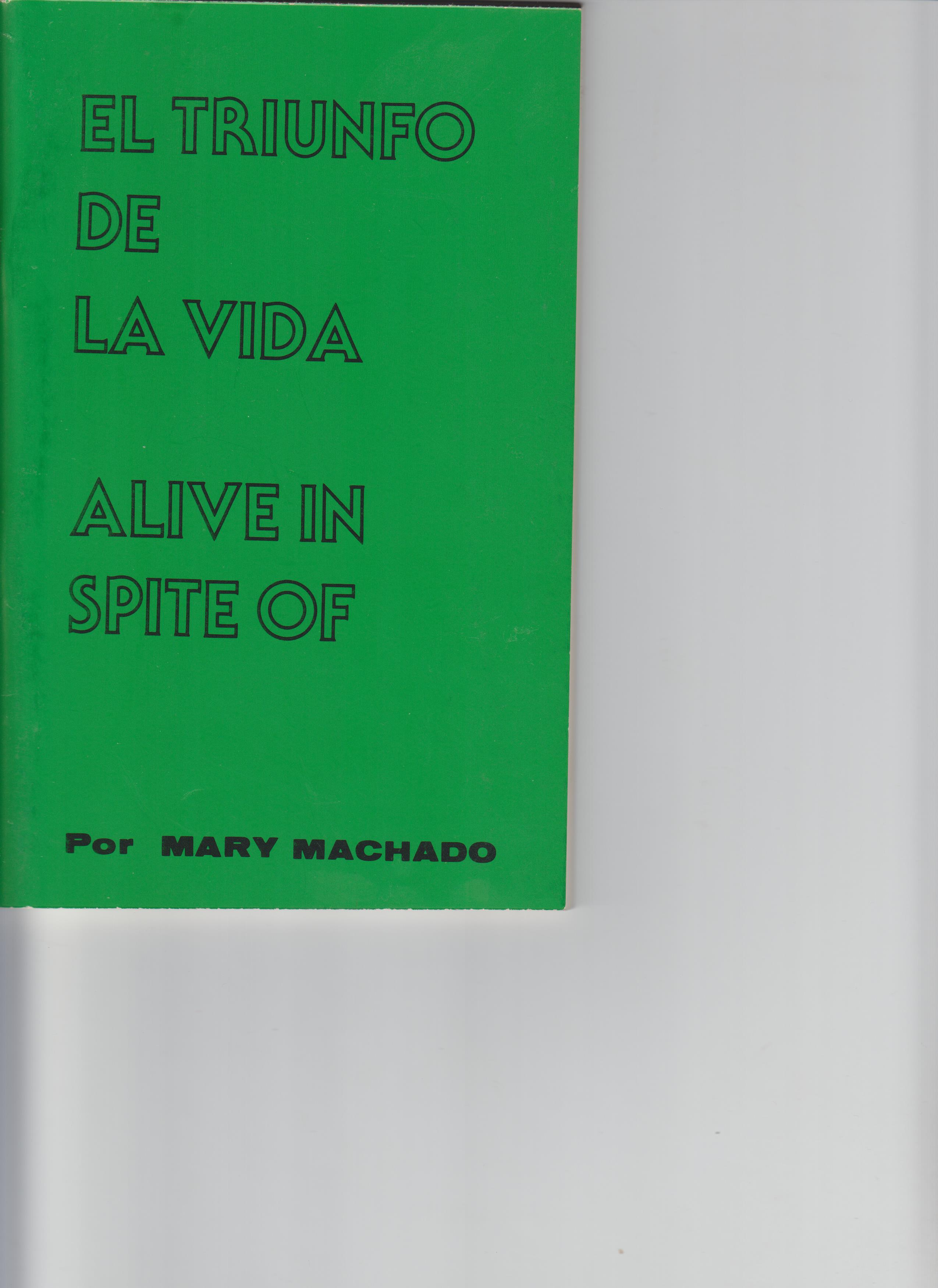 Image for El Triunfo De La Vida Alive in Spite Of
