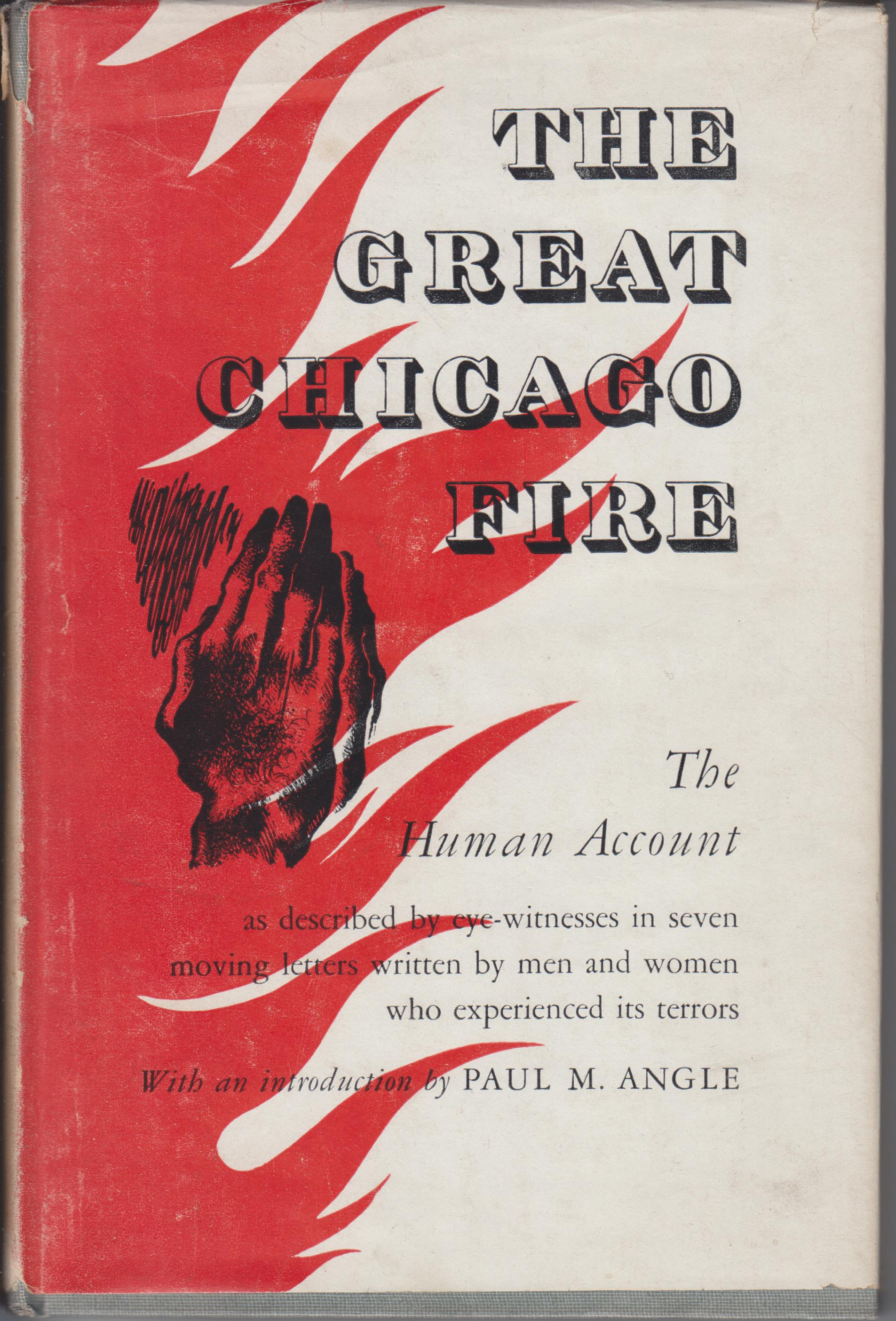 Image for The Great Chicago Fire, Described in Seven Letters by Men and Women Who Experienced Its Horrors, and Now Published in Commemoration of the Seventy-fifth Anniversary of the Catastrophe