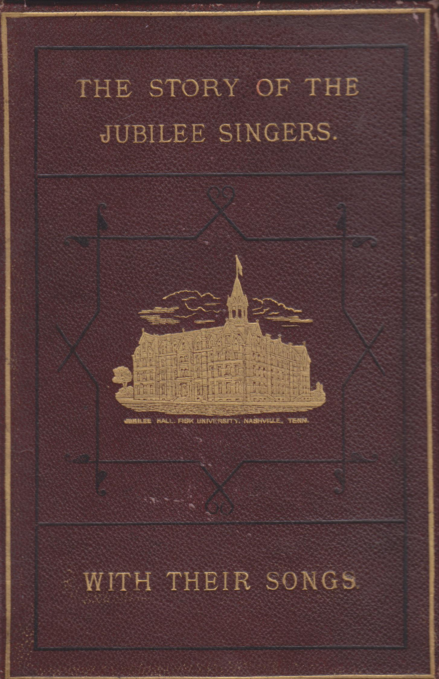 Image for The Story of the Jubilee Singers with Their Songs