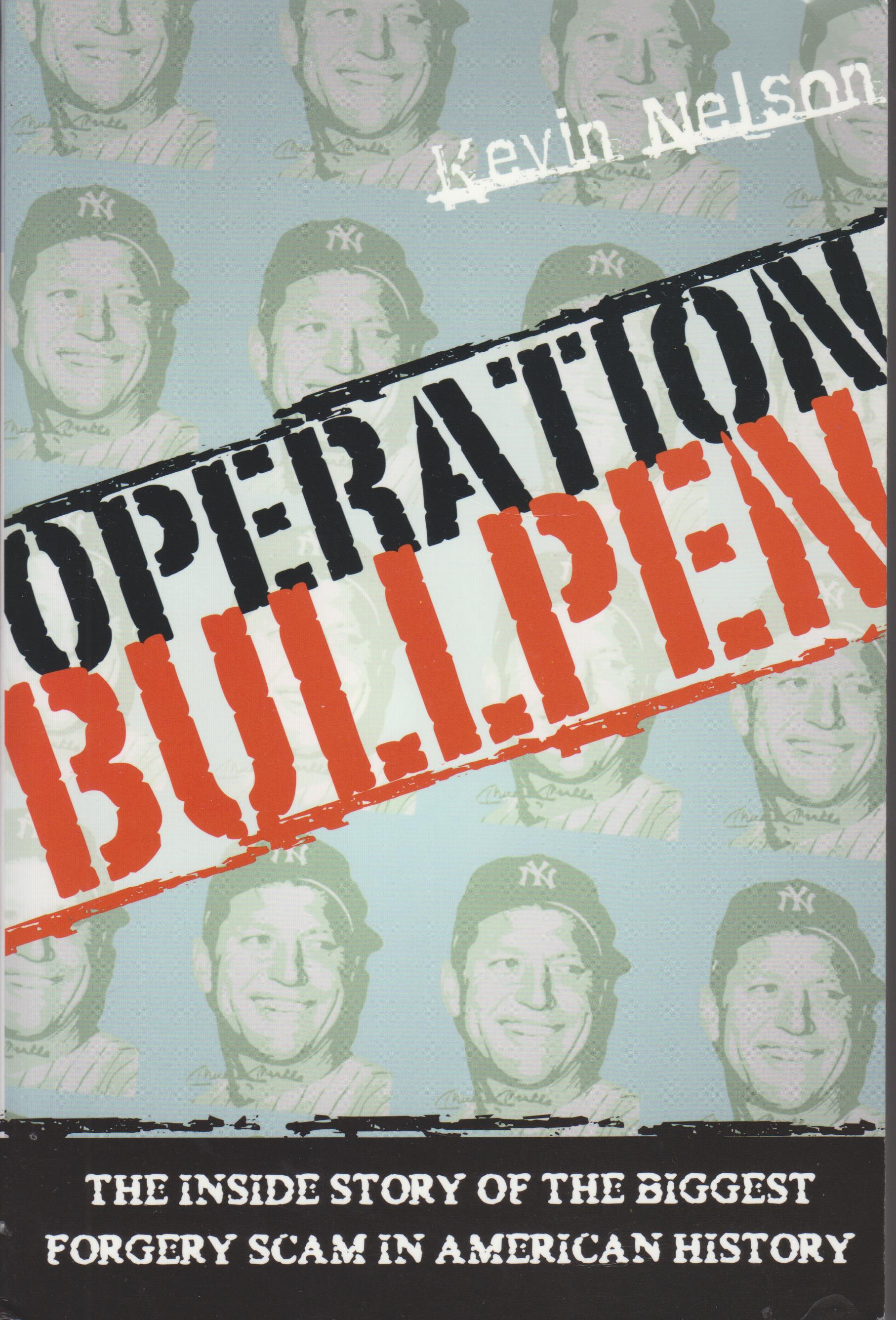 Image for Operation Bullpen. The Inside Story of the Biggest Forgery Scam in American History
