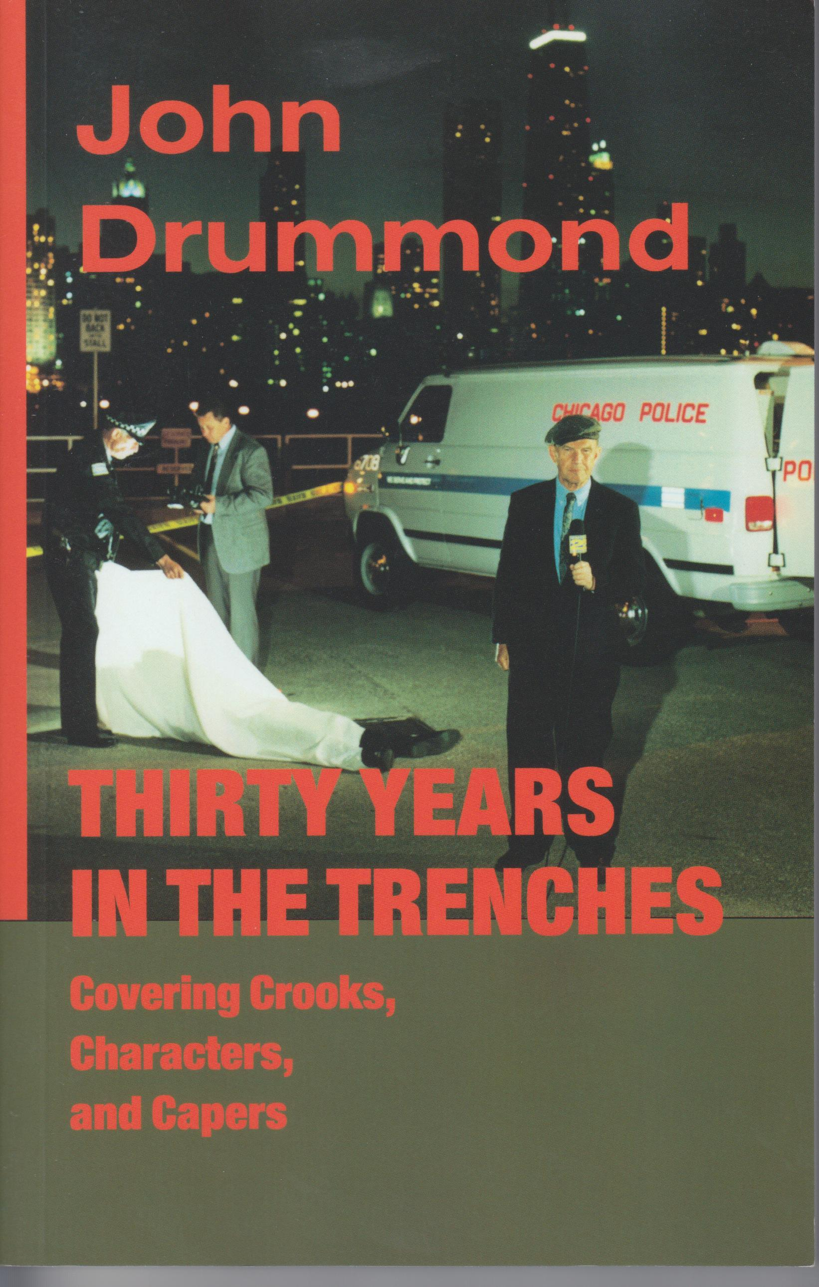Image for Thirty Years in the Trenches, Covering Crooks, Characters and Capers