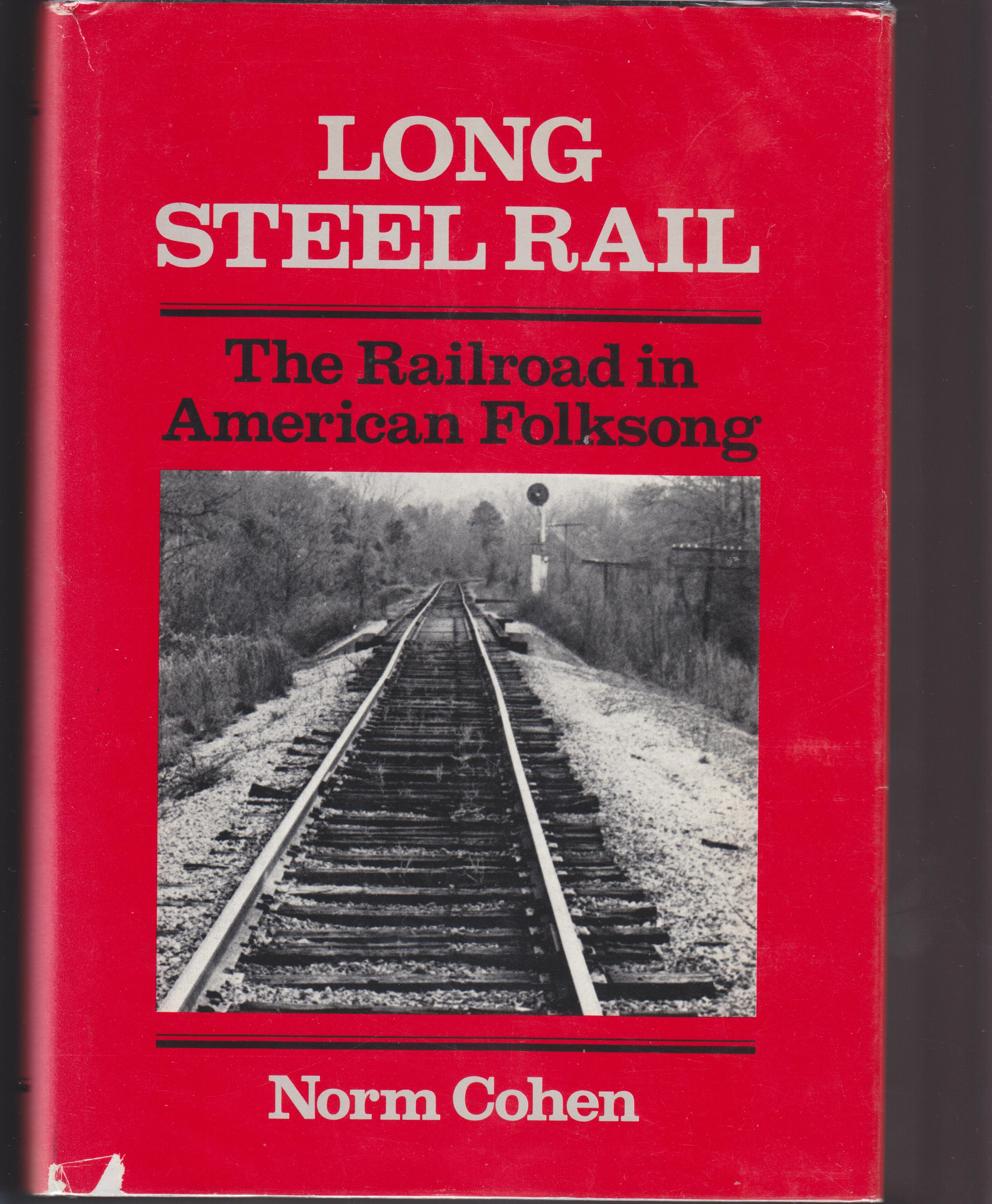 Image for Long Steel Rail. The Railroad in American Folksong