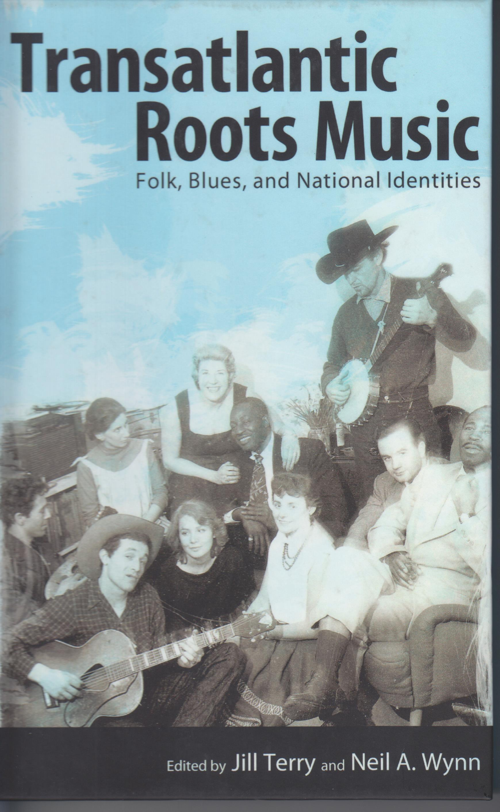 Image for Transatlantic Roots Music. Folk, Blues, and National Identities