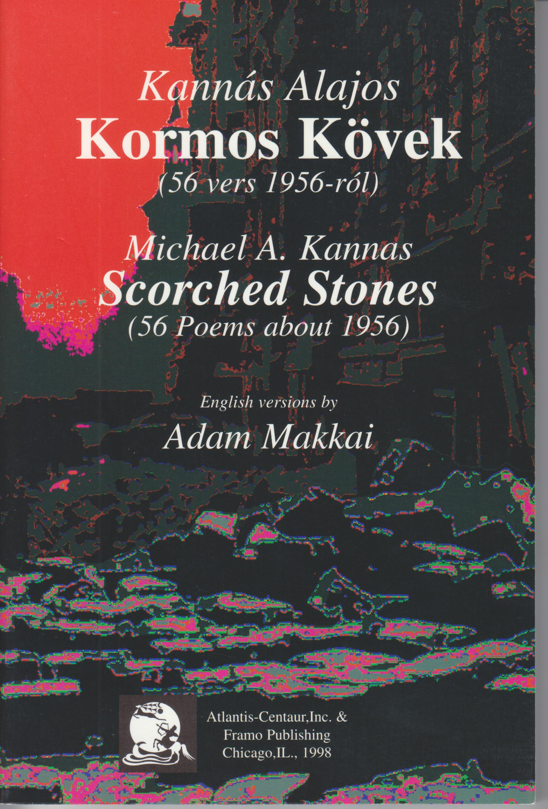 Image for Scorched Stones [Kormos Kovek] [56 Poems from the Hungarian Revolution of 1956
