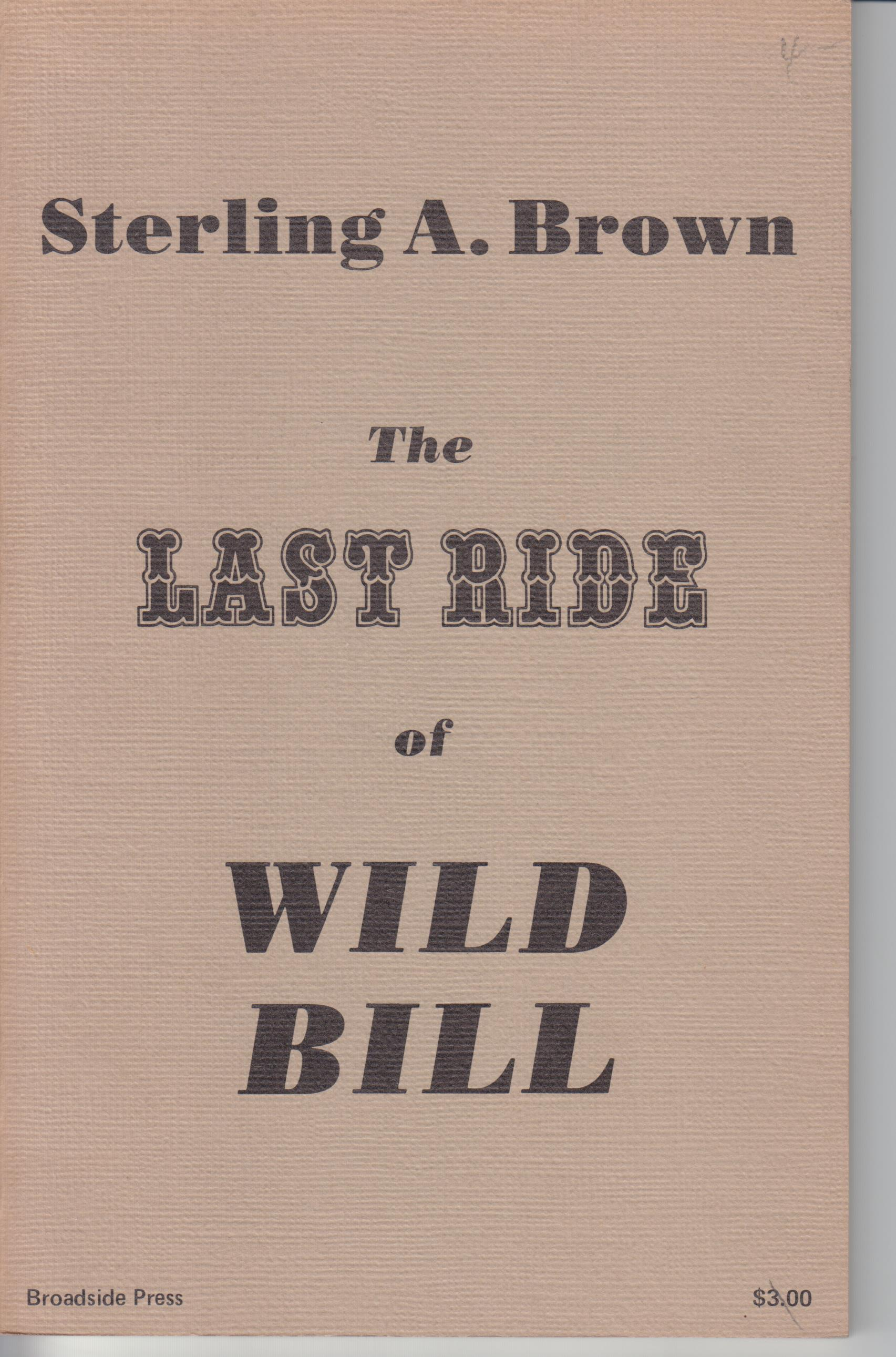Image for The Last Ride of Wild Bill and Eleven Narrative Poems