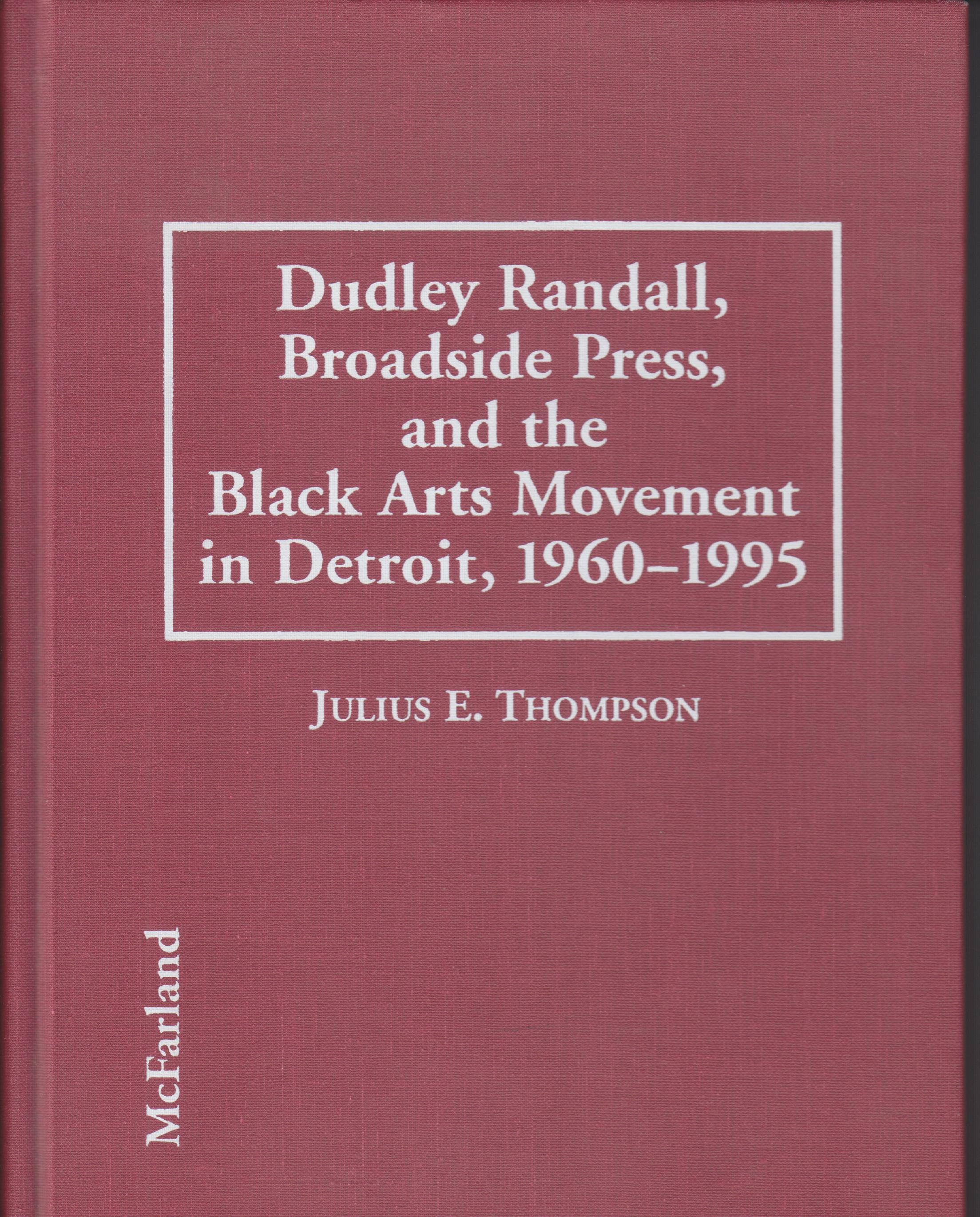 Image for Dudley Randall, Broadside Press, and the Black Arts Movement in Detroit, 1960-1995
