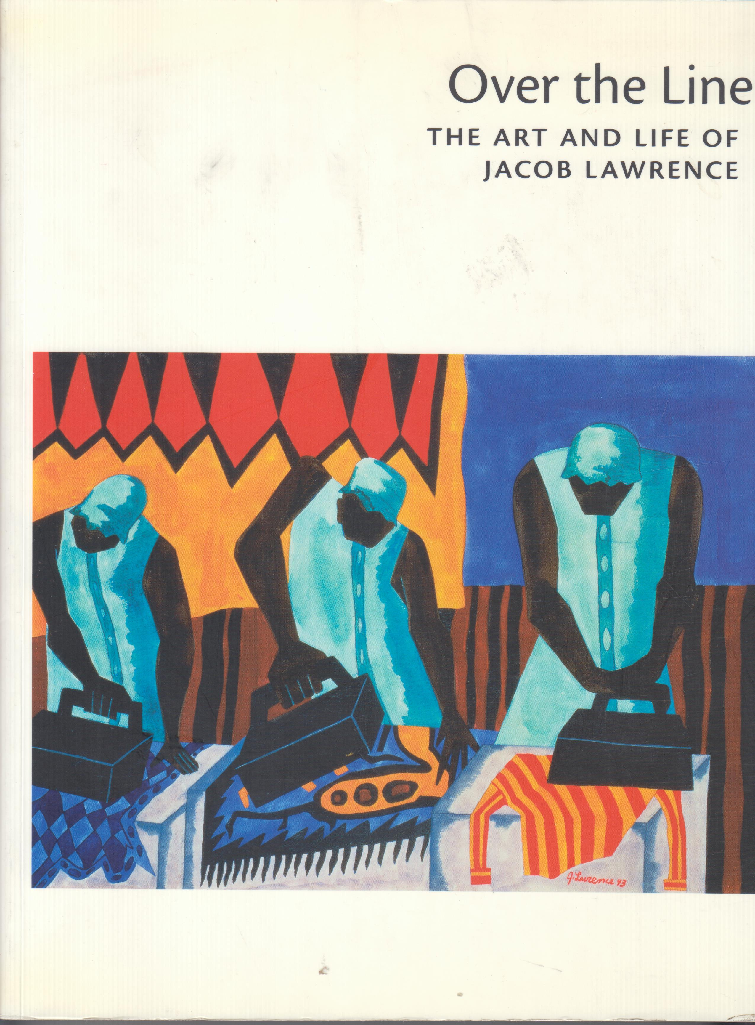 Image for Over the Line. The Art and Life of Jacob Lawrence