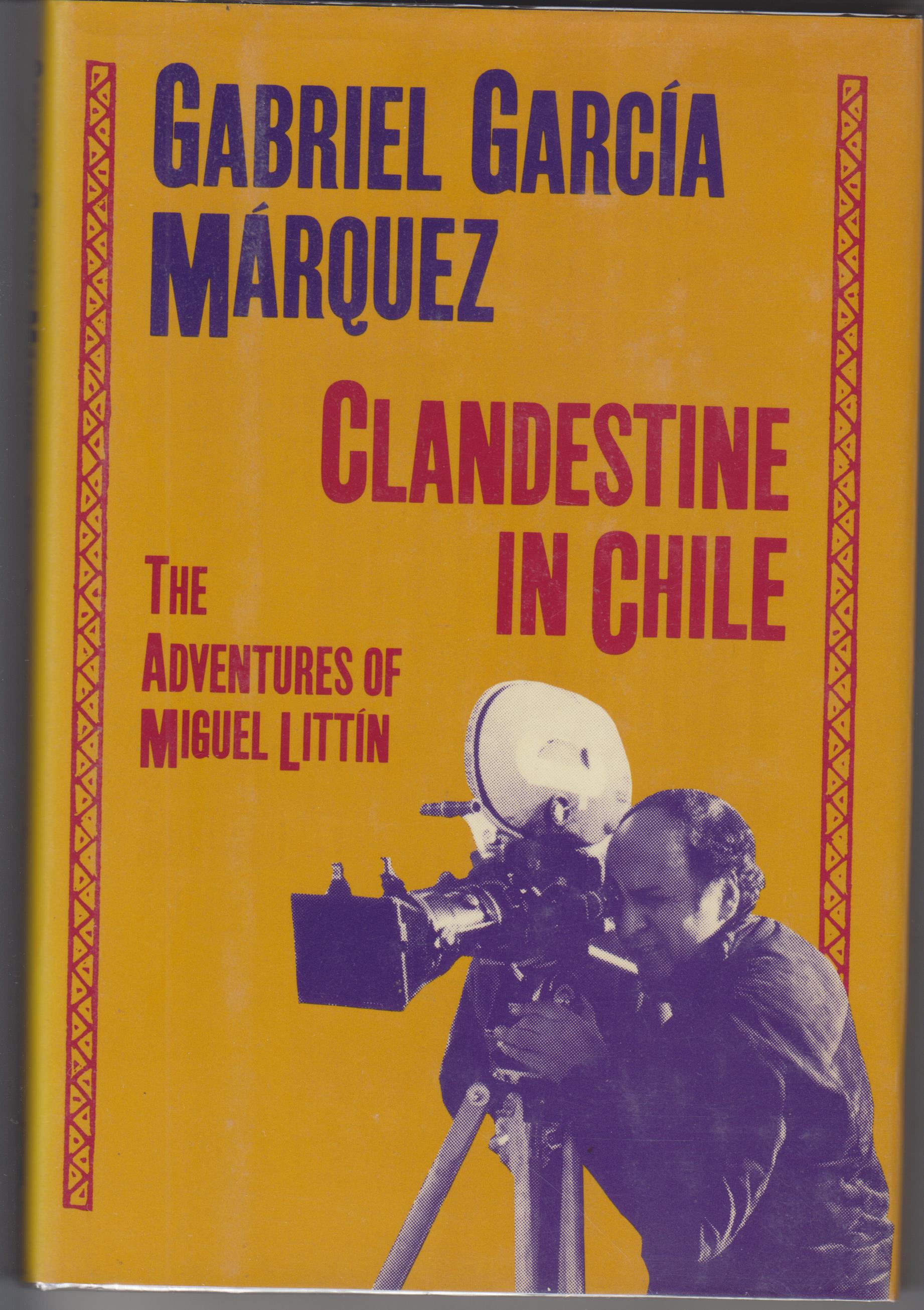 Image for Clandestine in Chile. The Adventures of Miguel Littin