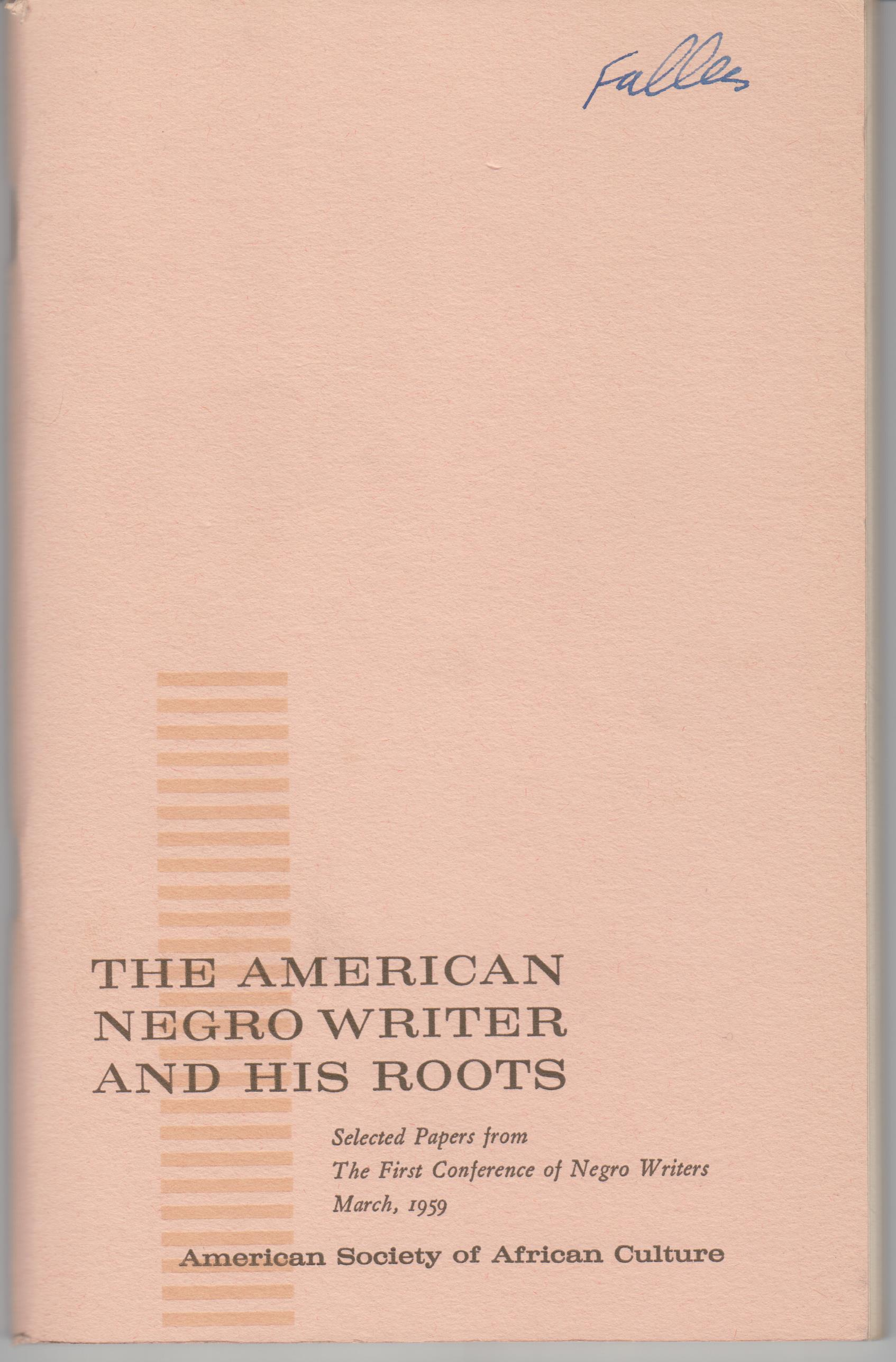 Image for The American Negro Writer and His Roots. Selected Papers from the First Conference of Negro Writers, March, 1959