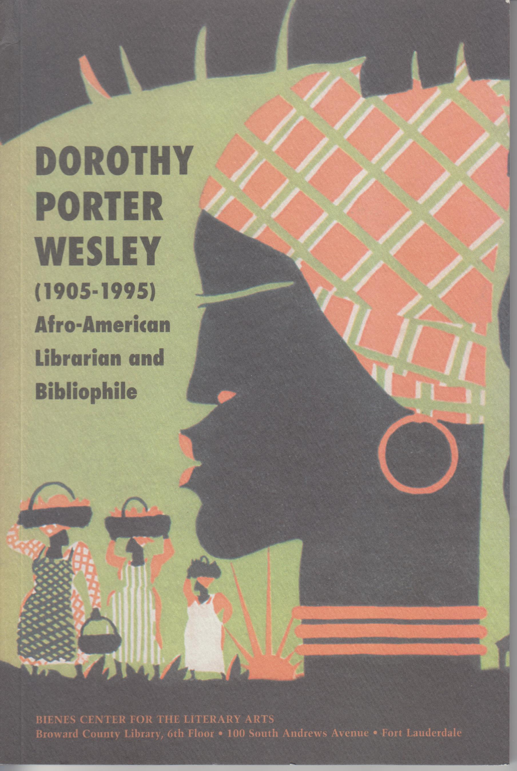 Image for Dorothy Porter Wesley (1905-1995) : Afro-American Librarian and Bibliophile: an Exhibition, February 1-March 16, 2001