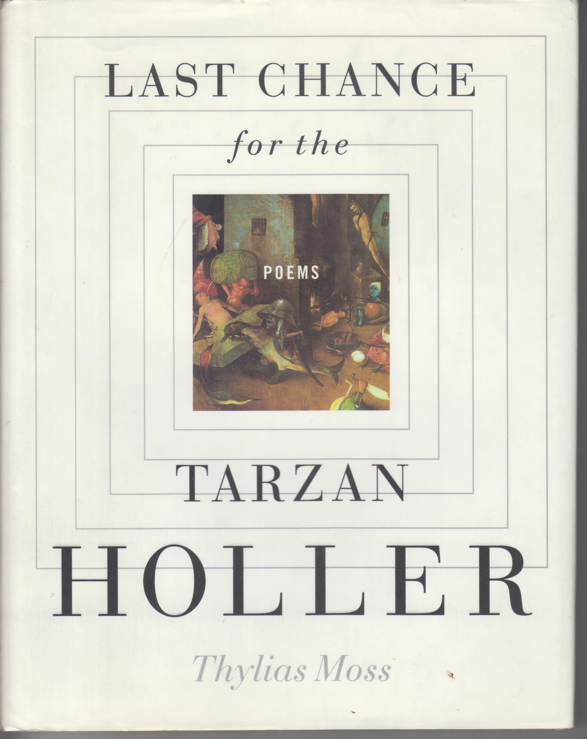 Image for Last Chance for the Tarzan Holler. Poems