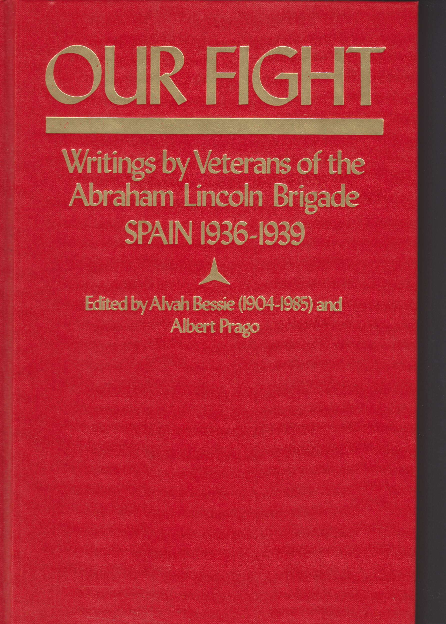 Image for Our Fight. Writings by the Veterans of the Abraham Lincoln Brigade, Spain 1936-1939