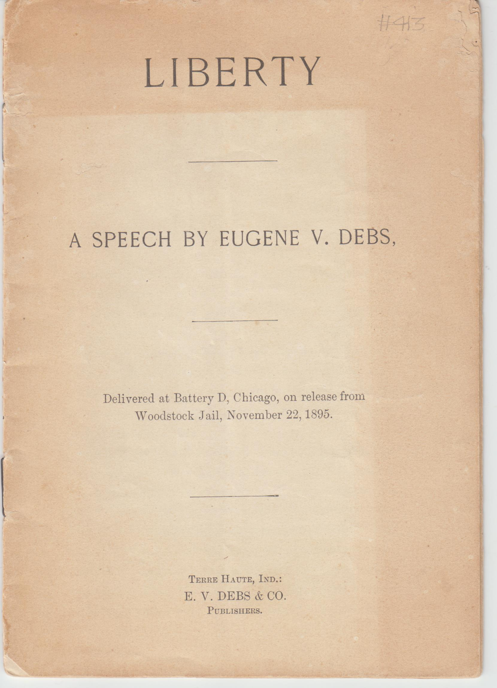 Image for Liberty   A Speech Given by Eugene V. Debs. Delivered at Battery D, Chicago, on Release from Woodstock Jail, November 22, 1895