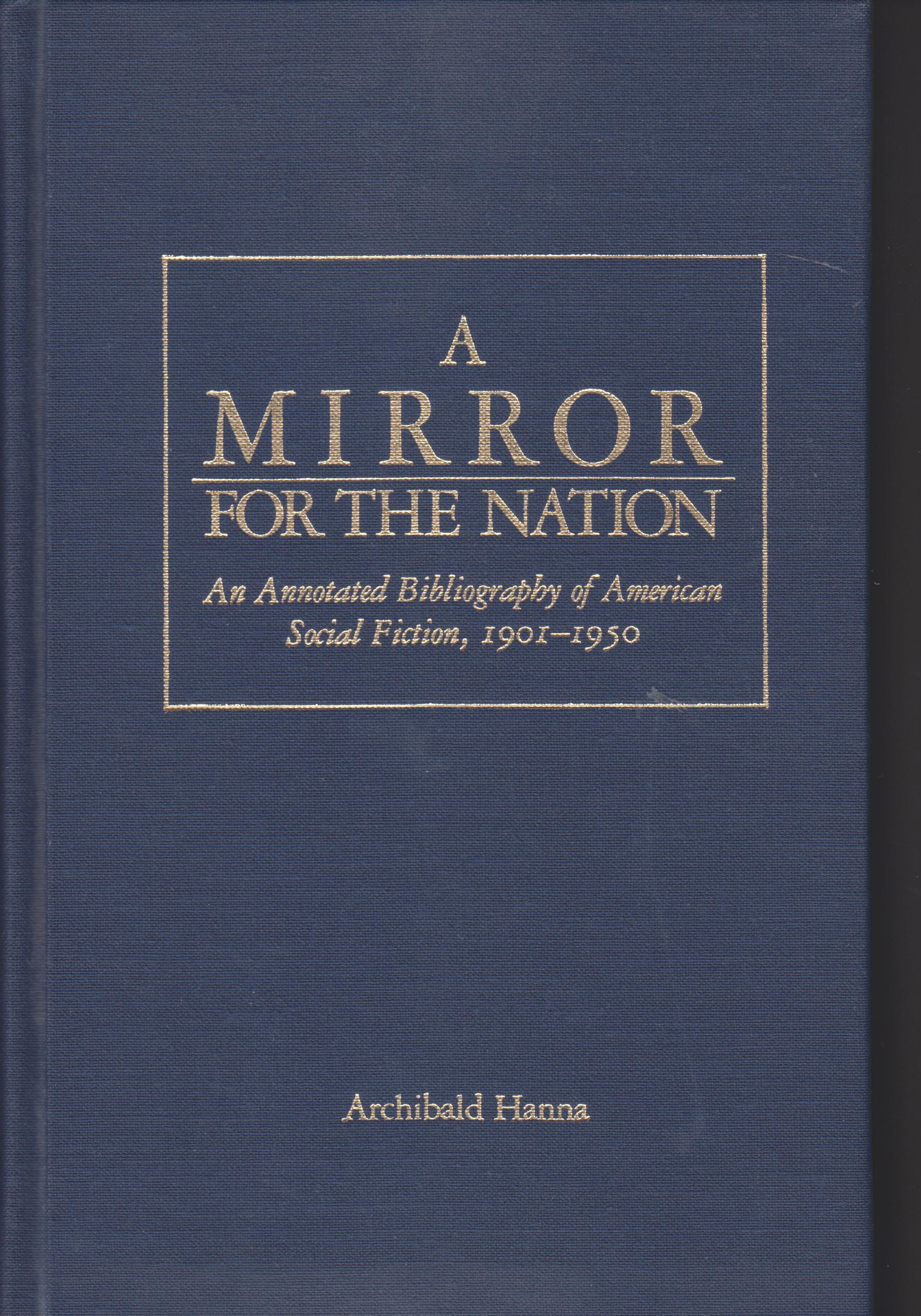 Image for A Mirror for the Nation. An Annotated Bibliography of American Social Fiction 1901-1950