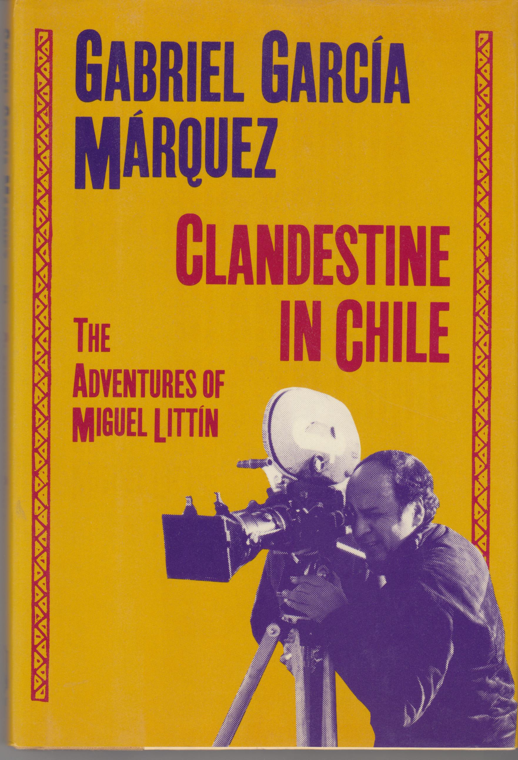 Image for Clandestine in Chile: The Adventures of Miguel Littin