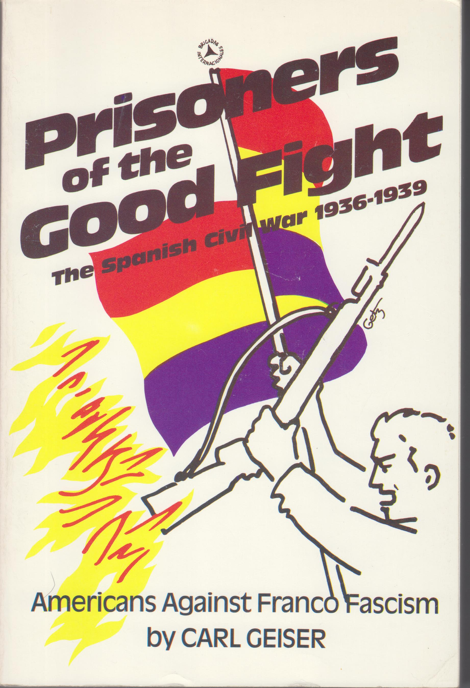 Image for Prisoners of the Good Fight. The Spanish Civil War 1936-1939