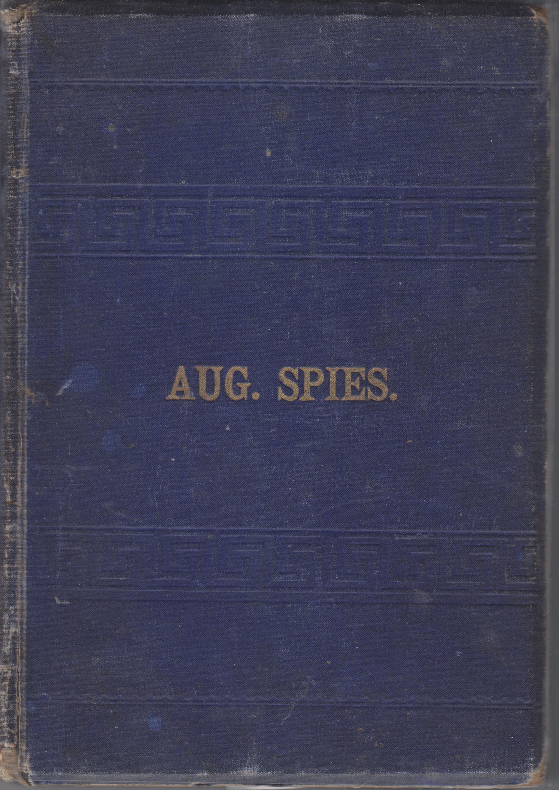 Image for August Spies' Autobiography, His Speech in Court and General Notes